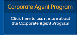 Corporate Agent Program - Click here to learn more about the Corporate Agent Program